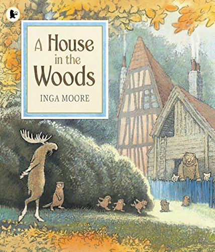 A House in the Woods (1406342815) by Moore, Inga