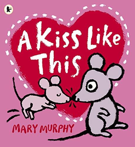9781406345384: A Kiss Like This