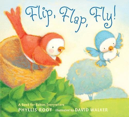 Flip, Flap, Fly!: A Book for Babies Everywhere: Root, Phyllis