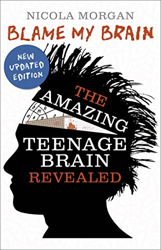 9781406346930: Blame My Brain: the Amazing Teenage Brain Revealed