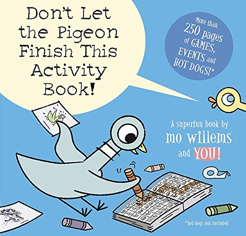 Don't Let the Pigeon Finish This Activity Book!: Willems, Mo