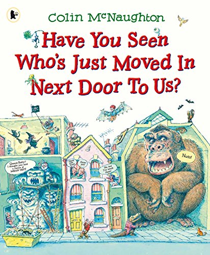 9781406347371: Have You Seen Who's Just Moved in Next Door to Us?