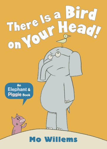 9781406348248: There Is a Bird on Your Head! (Elephant and Piggie)