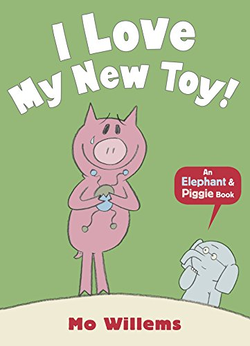 9781406348262: I Love My New Toy! (Elephant and Piggie)