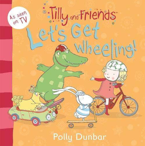 9781406348316: Tilly and Friends: Let's Get Wheeling!