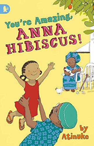 9781406349139: You're Amazing, Anna Hibiscus!