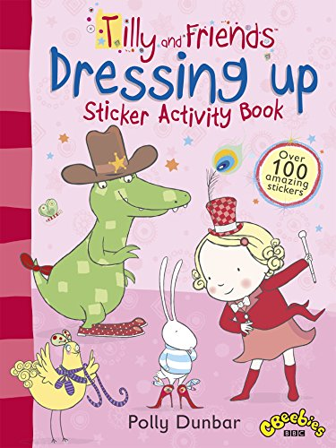 Tilly and Friends: Dressing Up Sticker Activity Book: Dunbar, Polly