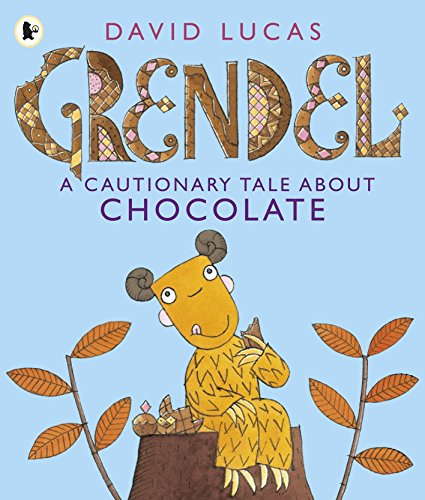 9781406352542: Grendel: A Cautionary Tale About Chocolate