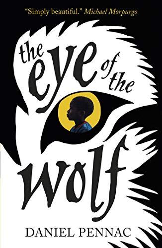 The Eye of the Wolf: Pennac, Daniel