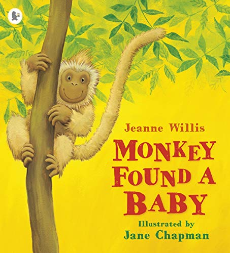 Monkey Found a Baby: Willis, Jeanne