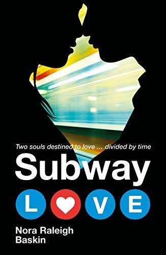 Subway Love: Nora Raleigh Baskin