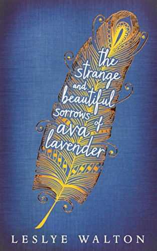 9781406354454: The Strange and Beautiful Sorrows of Ava Lavender