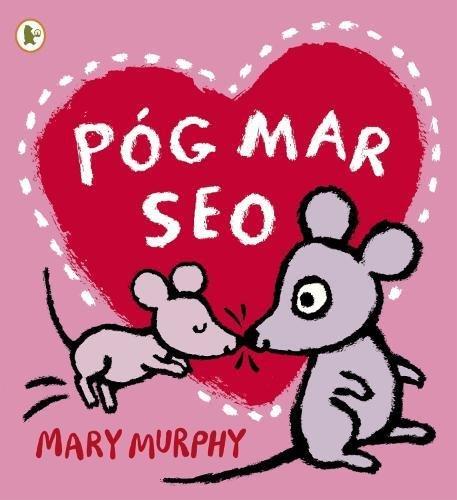 9781406354485: Pog Mar Seo (A Kiss Like This) (Walker Eireann) (Irish Edition)