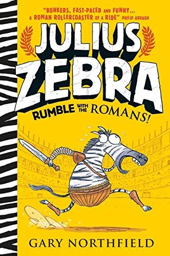 9781406354928: Julius Zebra. Rumble With The Romans!