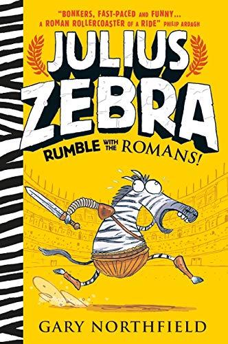 9781406354928: Julius Zebra: Rumble with the Romans!