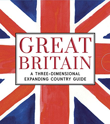 Great Britain: A Three-Dimensional Expanding Country Guide: Trounce, Charlotte