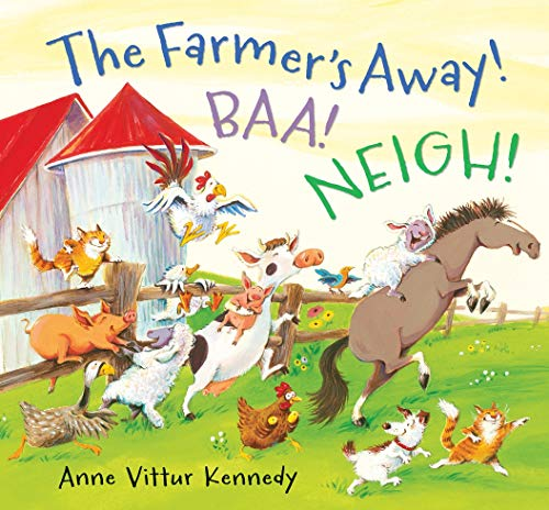 The Farmer's Away! Baa! Neigh!: Kennedy, Anne Vittur