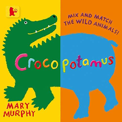 9781406357899: Crocopotamus: Mix and match the wild animals! (Baby Walker)