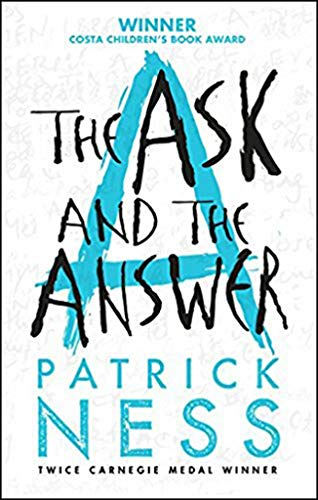 The Ask and the Answer (Chaos Walking): Patrick Ness