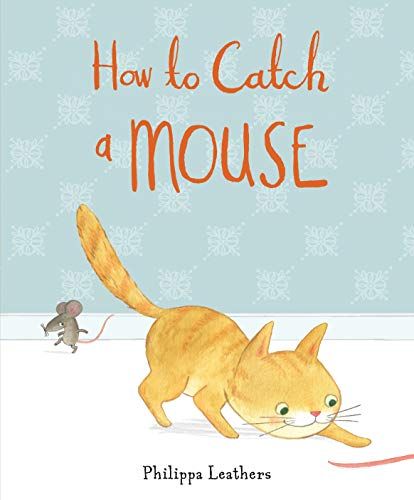 9781406359411: How to Catch a Mouse