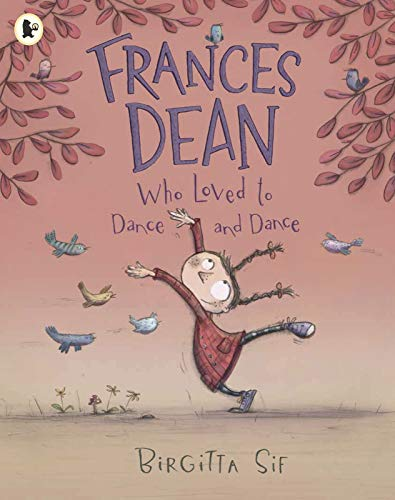 9781406360790: Frances Dean Who Loved to Dance and Dance