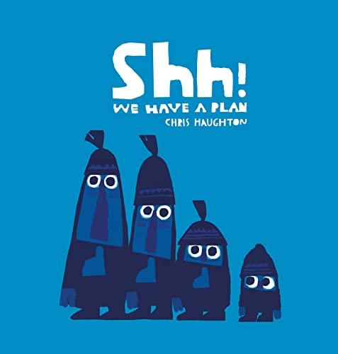 9781406361650: Shh! We Have A Plan