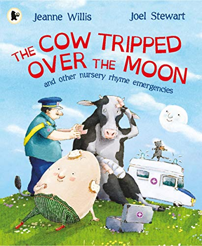 9781406365610: The Cow Tripped Over the Moon and Other Nursery Rhyme Emergencies