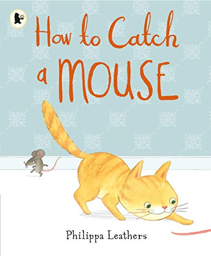 9781406365658: How to Catch a Mouse
