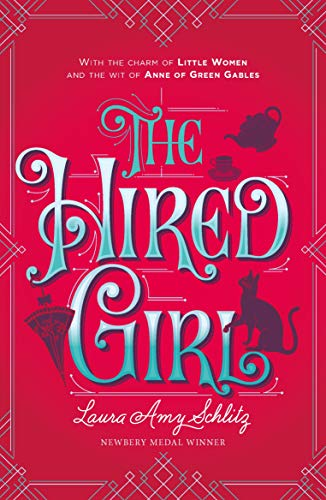The Hired Girl: Schlitz, Laura Amy