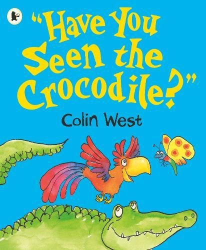 """9781406367492: """"Have You Seen the Crocodile?"""""""