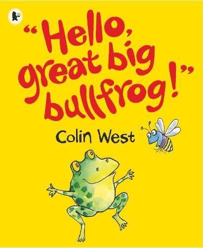 "9781406367508: ""Hello, Great Big Bullfrog!"""
