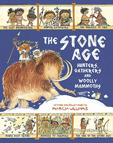 9781406370836: The Stone Age: Hunters, Gatherers and Woolly Mammoths