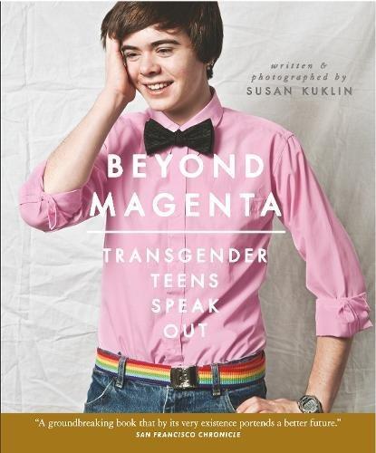 9781406371550: Beyond Magenta: Transgender Teens Speak Out