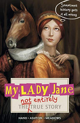 9781406372021: My Lady Jane: The Not Entirely True Story