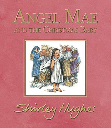 Angel Mae and the Christmas Baby: Hughes, Shirley