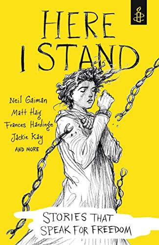 Here I Stand: Stories that Speak for: Amnesty International UK,