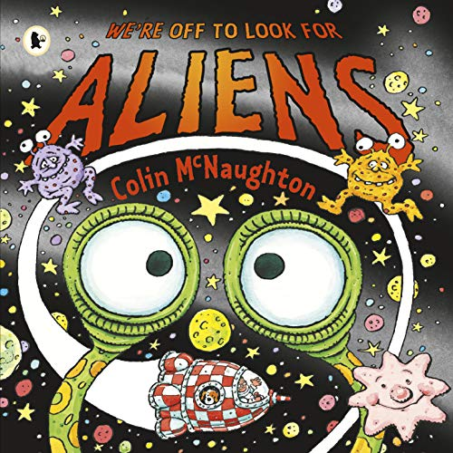 9781406377132: We're Off to Look for Aliens
