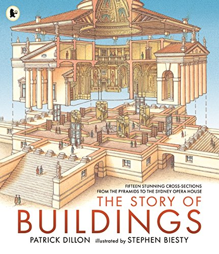 9781406381689: The Story Of Buildings: Fifteen Stunning Cross-sections from the Pyramids to the Sydney Opera House