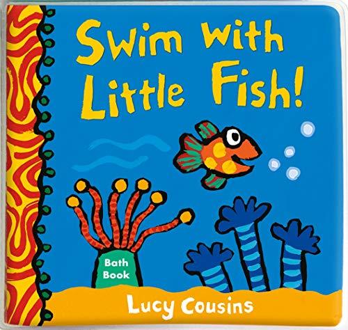 9781406383508: Swim with Little Fish!: Bath Book: 1