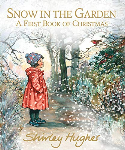 9781406384482: Snow in The Garden. a First Book Of Christmas