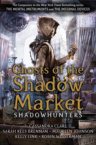 9781406385380: Ghosts Of The Shadow Market (Shadowhunter Academy)