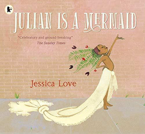 9781406386424: Julian Is a Mermaid: 1