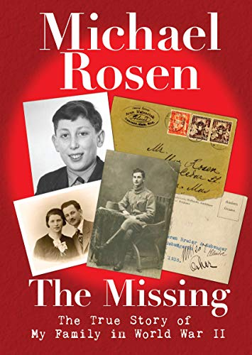 9781406386752: The Missing: The True Story of My Family in World War II