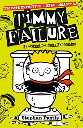 9781406387216: Timmy Failure: Sanitized for Your Protection