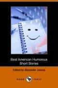 Best American Humorous Short Stories (Dodo Press): Various; Editor-Alexander Jessup;