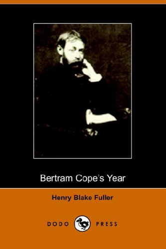 Bertram Cope's Year: Fuller, Henry Blake
