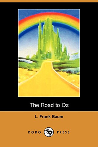 The Road to Oz: Baum, L. Frank