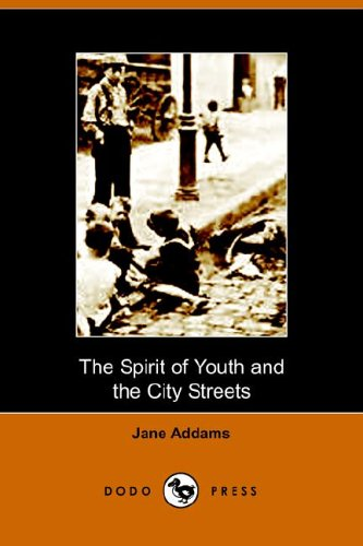 The Spirit of Youth and the City Streets (1406500925) by Jane Addams