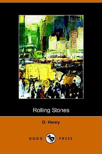 Rolling Stones (Dodo Press): O. Henry
