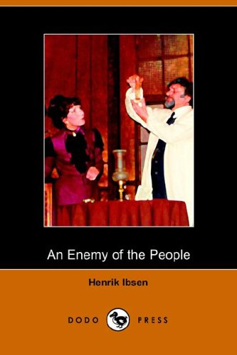 An Enemy of the People: Ibsen, Henrik Johan